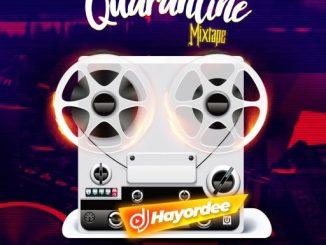 Dj Mix: DJ Hayordee – Quarantine Mix