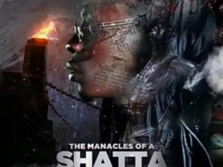 Shatta Wale – The Manacles Of A Shatta