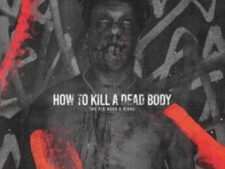 The Big Hash ft Flvme – How To Kill A Dead Body (J Molley Diss)