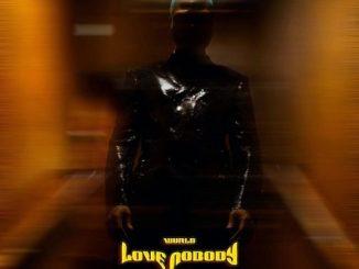 Music: WurlD – Love Nobody