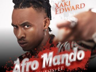 "EP: Xaki Edward - ""AFROMANDO (D'Genesis)"""