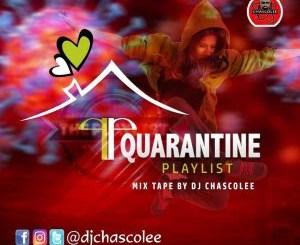 DJ MIX: Dj Chascolee - Quarantine Playlist Mix