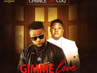 VIDEO & AUDIO: Cprince ft. CDQ – Gimme Love