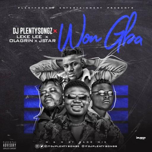 Music: DJ PlentySongz Ft Leke Lee, Ola Grin & Jstar - Won Gba