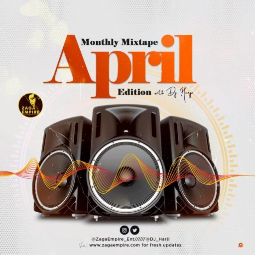 Download Dj Mix WF DJ Harji - ZagaEmpire Monthly Mixtape (April 2020 Edition)