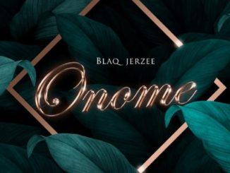 Music: Blaq Jerzee – Onome