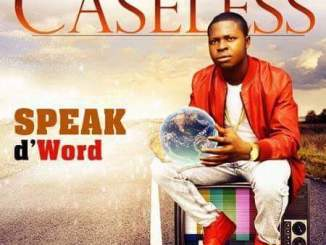 Music: Caseless - Speak D'Word