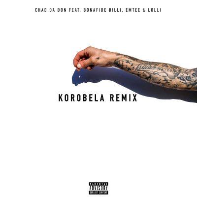 Chad Da Don Ft Emtee – Korobela Remix