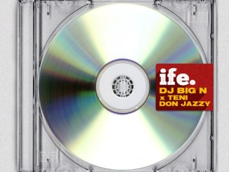 Music: DJ Big N Ft. Teni & Don Jazzy – Ife