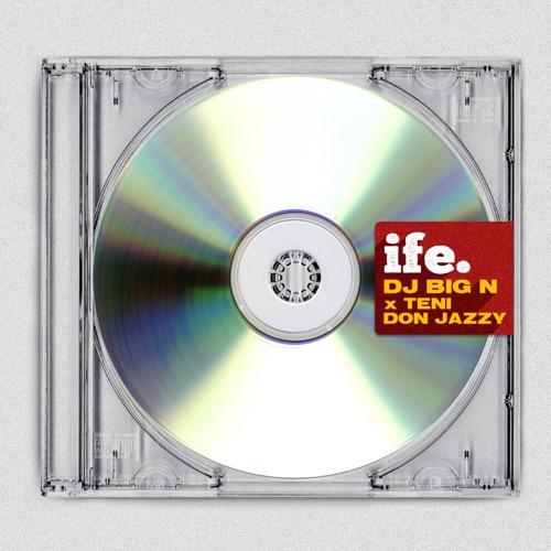 Music: DJ Big N Ft. Teni & Don Jazzy – Ife