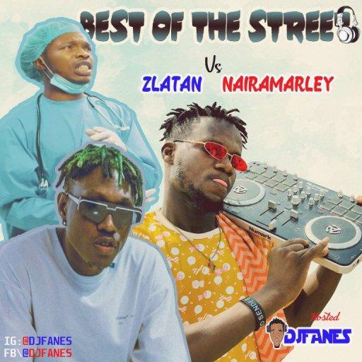 DJ MIX: DJ Fanes – Best Of Street (Zlatan Vs Naira Marley Mix)