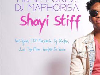 Hume Forex & DJ Maphorisa Ft. TDK Macassete, DJ Buckz, Lui & Sjava – Shayi Stiff