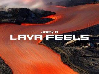 EP: Joey B - Lava Feels