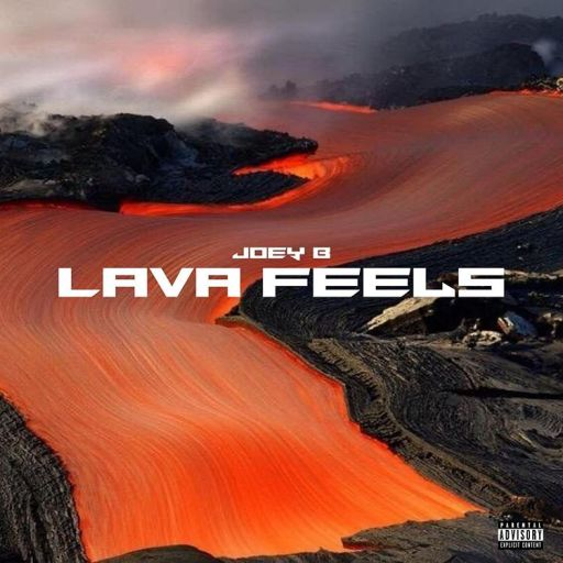 EP: Joey B - Lava Feels