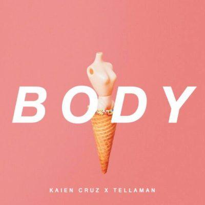 Kaien Cruz Ft Tellaman – Body