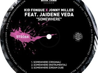 Kid Fonque & Jonny Miller ft Jaidene Veda – Somewhere