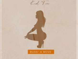 Kid Tini – Buss A Move