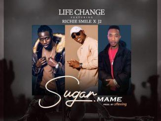 Life Change ft Richie Smile, J2 - Sugar Mame
