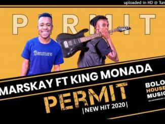 Marskay Ft. King Monada – Permit
