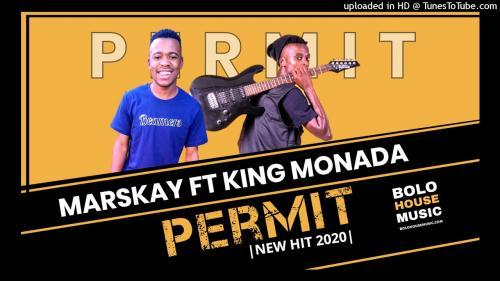 Marskay Ft. King Monada – Permit