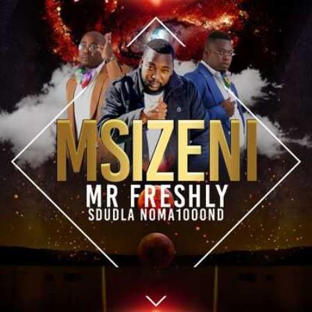 Mr Freshly ft. Sdudla Noma1000 – Msizeni