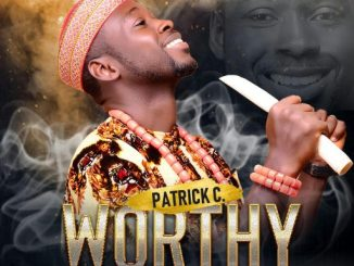 Gospel Music: Patrick C - Worthy