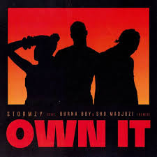 Stormzy Ft Burna Boy x Sho Madjozi – Own It (Remix)