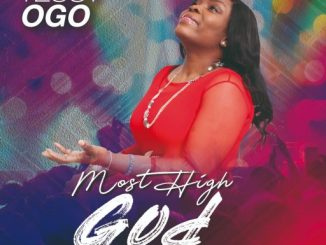 "GOSPEL MUSIC: Tessy Ogo - ""Most High God"""