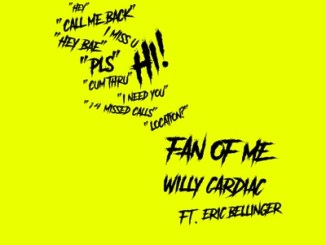 Willy Cardiac ft Eric Bellinger – Fan Of Me
