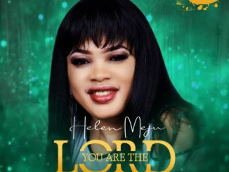 Gospel Music: Helen Meju - You Are The Lord