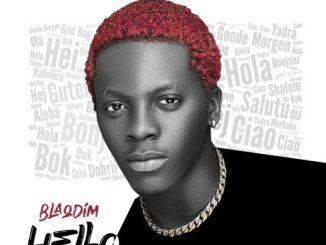 Music: Blaq Dim - Hello