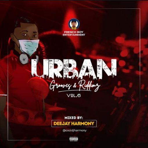 DJ MIX: Dj Harmony - Urban Grooves & Riddimz Mix Vol. 6