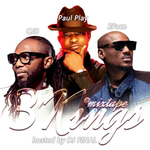 Download Dj Mix: DJ FINAL - 3 KINGS MIXTAPE ft OJB, 2FACE and PAUL PLAY