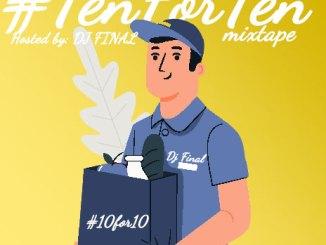 Dj Mix: DJ FINAL -#10for10Mixtape