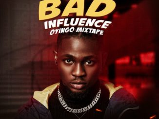 Dj Mix: DJ Gambit - Bad Influence Oyingo Mixtape