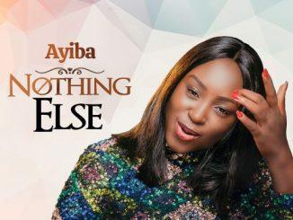 "Gospel Music: Ayiba - ""Nothing Else"""