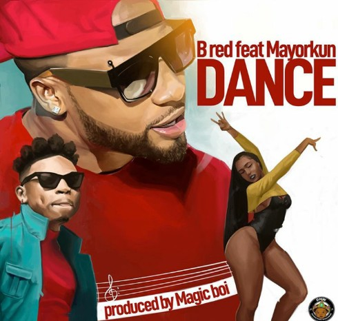 Music: B-Red ft. Mayorkun – Dance