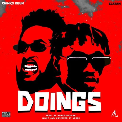 Chinko Ekun Ft Zlatan - Doings