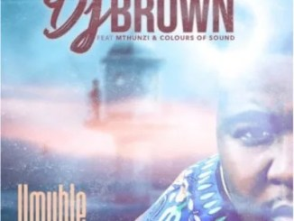DJ Brown Ft Mthunzi & Colours Of Sound – Umuhle