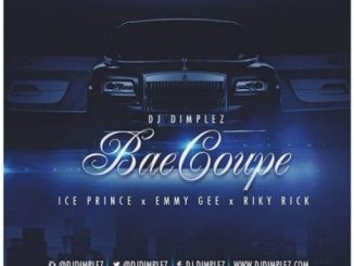 DJ Dimplez ft Ice Prince, Emmy Gee & Riky Rick – Bae Coupe