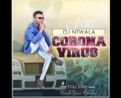 DJ Ntwala – Corona Virus
