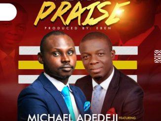 Gospel Music: Michael Adedeji Ft. Kenneth Ozioma - I Will Give You Praise