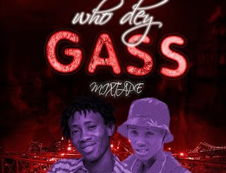 Dj Mix: Dj Tinex & Dtop - Who Dey Gas Mixtape