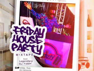 Dj Mix: DJ Tizzy – Friday House Party