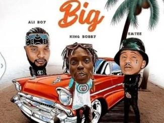 King Bobby Ft Emtee & Ali Boy – Now We Big