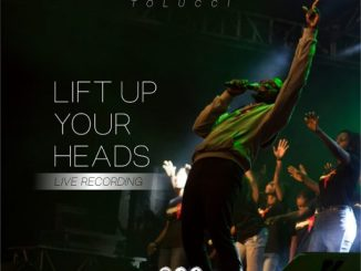 Gospel Music: Tolucci - Lift Up Your Head