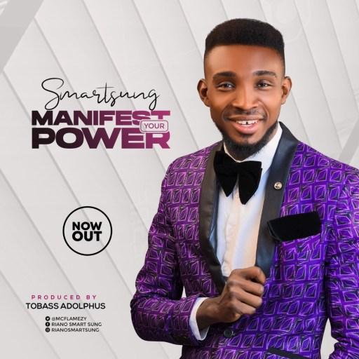 Gospel Music: Smartsung - Manifest Your Power