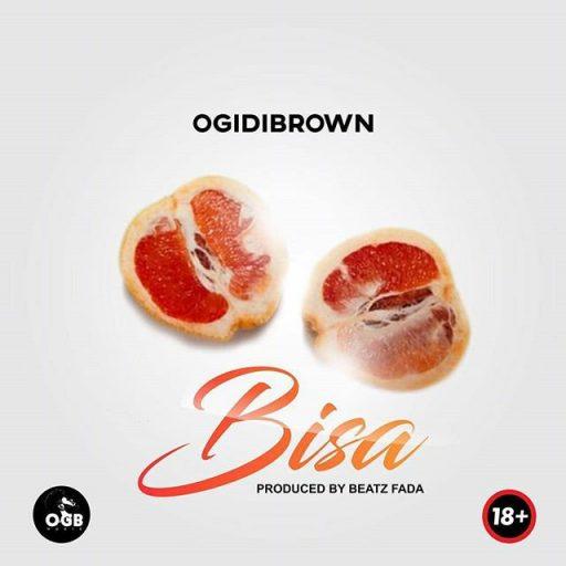 Ogidibrown – Bisa
