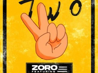 Music: Zoro ft. Mayorkun – Two (Remix)