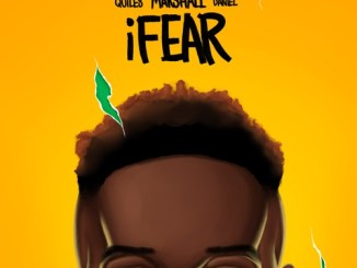 Music: Chris Marshall Ft. Justin Quiles, Kizz Daniel – iFear